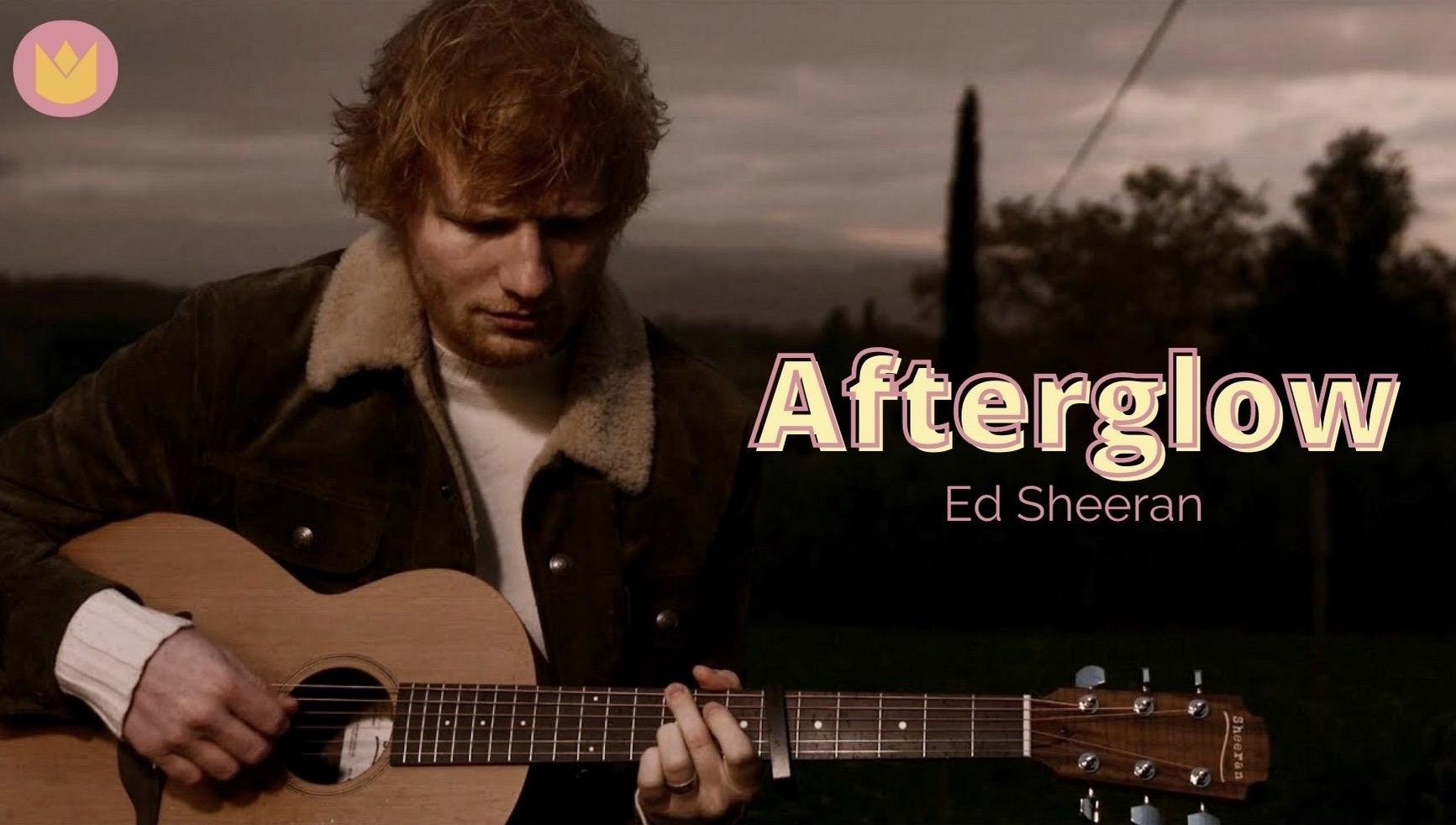Ed Sheeran vuelve para regalarnos 'Afterglow'